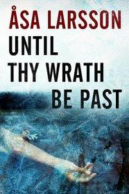 Until Thy Wrath Be Past (Rebecka Martinsson, Bk 4)