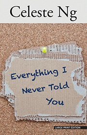 Everything I Never Told You (Thorndike Press Large Print Reviewers' Choice)