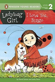 I Love You, Bingo (Ladybug Girl) (Penguin Young Readers, Level 2)