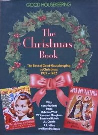 The Christmas Book the Best of Good Housekeeping at Christmas 1922-1962