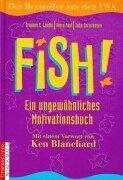 Fish, Ein Ungewohnliches Motivationsbuch