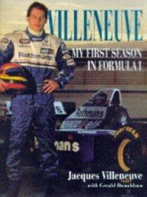 Villeneuve: My First Season in Formula 1