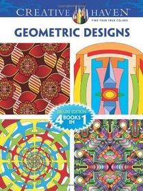Creative Haven GEOMETRIC DESIGNS Coloring Book: Deluxe Edition (Creative Haven Coloring Books)