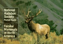 Familiar Mammals of North America (National Audubon Society Pocket Guide)