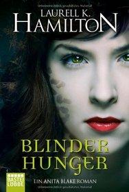 Blinder Hunger (Incubus Dreams) (Anita Blake, Vampire Hunter, Bk 12) (German Edition)