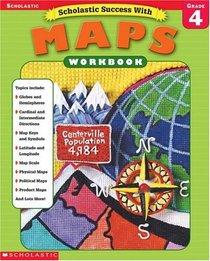 Scholastic Success With Maps Workbook Grade 4 (Grades 4)