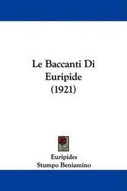Le Baccanti Di Euripide (1921) (Italian Edition)