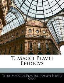 T. Macci Plavti Epidicvs (Latin Edition)