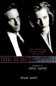 The Official Third Season Guide To The X Files: Trust No One