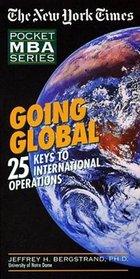 Going Global : 25 Keys to International Operations (The New York Times Pocket MBA Series) (Pocket Mba Series)