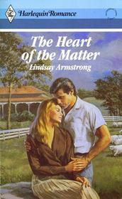 The Heart of the Matter (Harlequin Romance, No 2876)