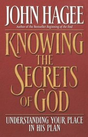 Knowing the Secrets of God: Understanding Your Place in His Plan