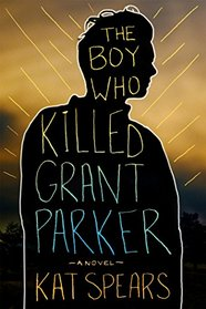 Boy Who Killed Grant Parker, The