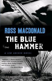The Blue Hammer  (Lew Archer, Bk 18)
