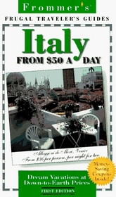 Frommer's Italy from $50 a Day, 1st Ed.
