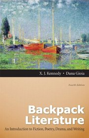 Backpack Literature: An Introduction to Fiction, Poetry, Drama, and Writing Plus NEW MyLiteratureLab -- Access Card Package (4th Edition)