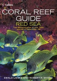 Coral Reef Guide Red Sea: The Definitive Diver's Guide To Over 1,100 Species Of Underwater Life (Coral Reef)