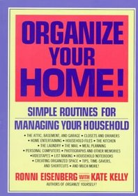 Organize Your Home!: Simple Routines for Managing Your Household