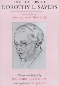 The Letters of Dorothy L. Sayers: 1951 - 1957 in the Midst of Life (Vol 4)