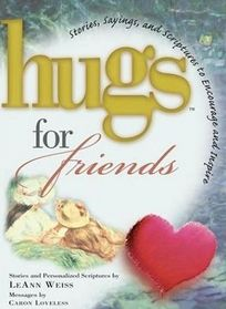 Hugs for Friends: Stories, Sayings, and Scriptures to Encourage and Inspire (Hugs Series)