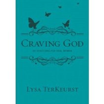 Craving God: 60 Devotions for Real Women