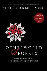 Otherworld Secrets: More Stories from the Women of the Otherworld Series