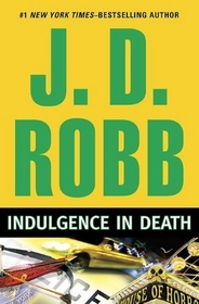 Indulgence in Death (In Death, Bk 31)