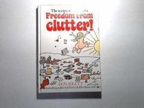 The Secret of Freedom from Clutter! (Don Aslett Household Books)