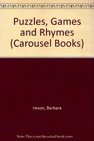 Puzzles, Games and Rhymes (Carousel Books)