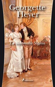 La indomable Sophia (The Grand Sophy) (Spanish Edition)