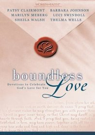 Boundless love: devotions to celebrate God's love for you (Women of faith)