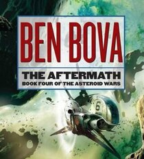 The Aftermath: Book Four of The Asteroid Wars (Asteroid)