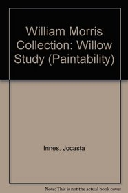 The Willow Study: From the William Morris Collection (The Paintability Series)