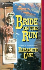Bride on the Run (Harlequin Historical, No 546)