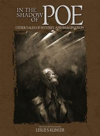 In The Shadow of Poe: Other Tales of Mystery and Imagination
