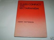 Class Conflict and Sectarianism: The Protestant Working Class and the Belfast Labour Movement 1868-1920