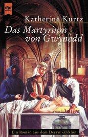 Das Martyrium von Gwynedd. Deryni- Zyklus 1. Die Erben von Sankt Camber.