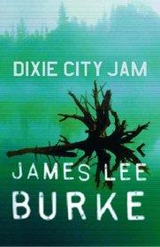 Dixie City Jam Robicheaux Uk (Dave Robicheaux Mysteries)