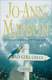 Bad Girl Creek : A Novel