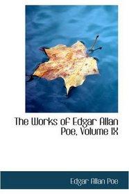 The Works of Edgar Allan Poe, Volume IX
