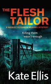 The Flesh Tailor: A Wesley Peterson Murder Mystery (The Wesley Peterson Murder Mysteries)