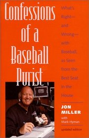 Confessions of a Baseball Purist : What's Right--and Wrong--with Baseball, as Seen from the Best Seat in the House