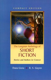 Longman Anthology of Short Fiction, Compact Edition, The: Stories and Authors in Context