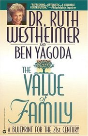 The Value of Family : A Blueprint for the 21st Century