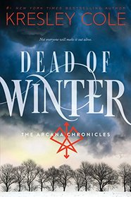 Dead of Winter (Arcana Chronicles, Bk 3)