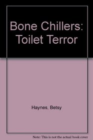 Toilet Terror (Bone Chillers, Bk 11)