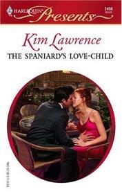The Spaniard's Love-Child (Latin Lovers) (Harlequin Presents, No 2456)