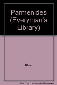 Parmenides and Other Dialogues (Everyman's Library)