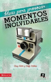 Ideas para provocar momentos inolvidables (Especialidades Juveniles) (Spanish Edition)