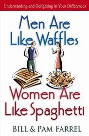 Men Are Like Waffles -  Women Are Like Spaghetti